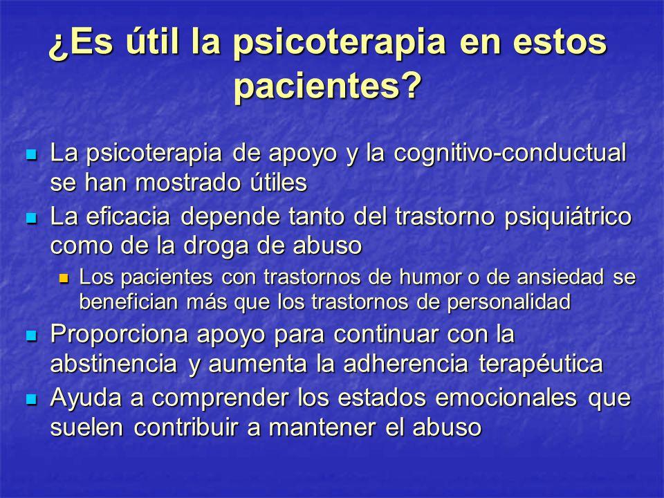 ¿Es útil la psicoterapia en estos pacientes? La psicoterapia de apoyo y la cognitivo-conductual se han mostrado útiles La psicoterapia de apoyo y la c