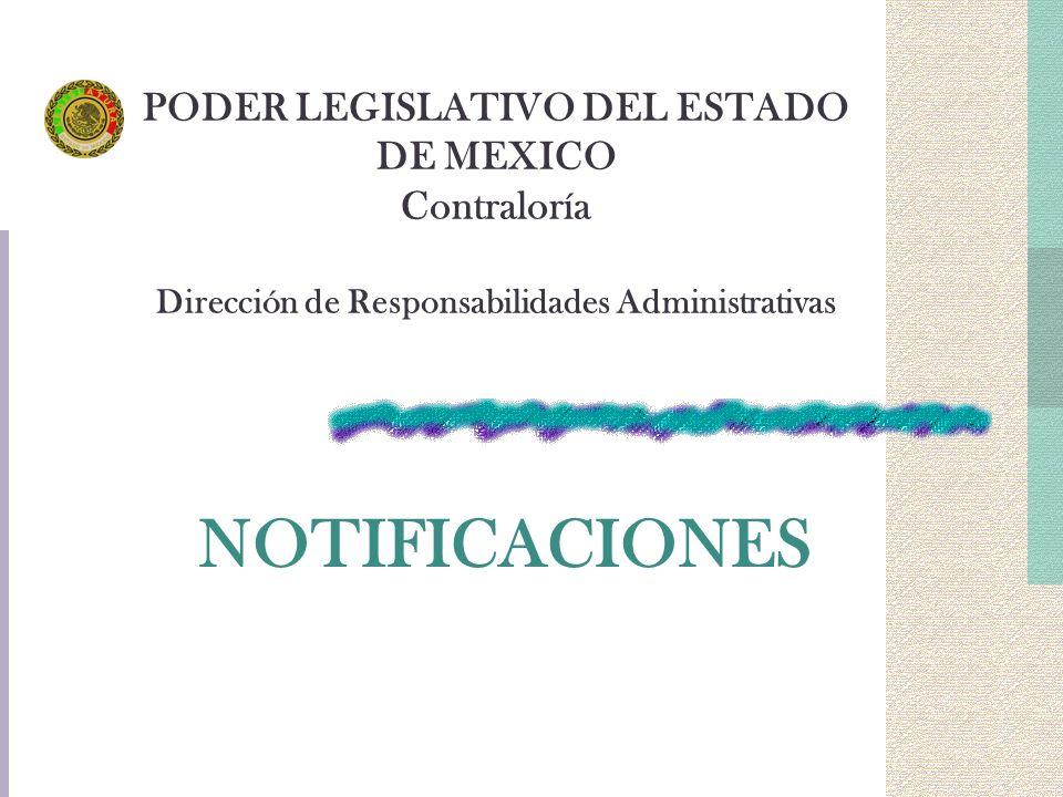 PODER LEGISLATIVO DEL ESTADO DE MEXICO Contraloría Dirección de Responsabilidades Administrativas NOTIFICACIONES