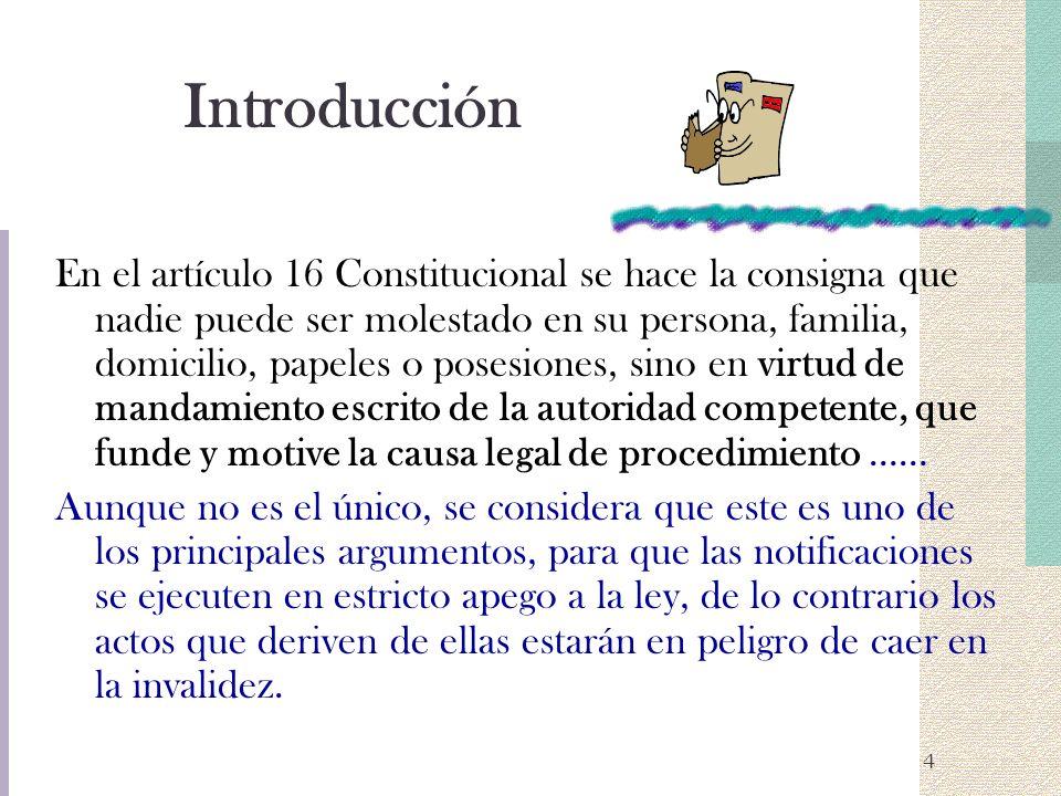4 Introducción En el artículo 16 Constitucional se hace la consigna que nadie puede ser molestado en su persona, familia, domicilio, papeles o posesio