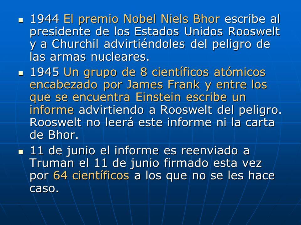 1944 El premio Nobel Niels Bhor escribe al presidente de los Estados Unidos Rooswelt y a Churchil advirtiéndoles del peligro de las armas nucleares.