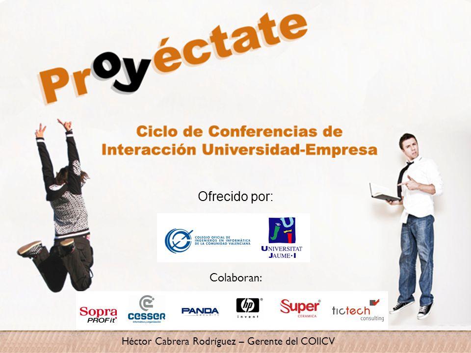Héctor Cabrera Rodríguez – Gerente del COIICV Ofrecido por: Colaboran: