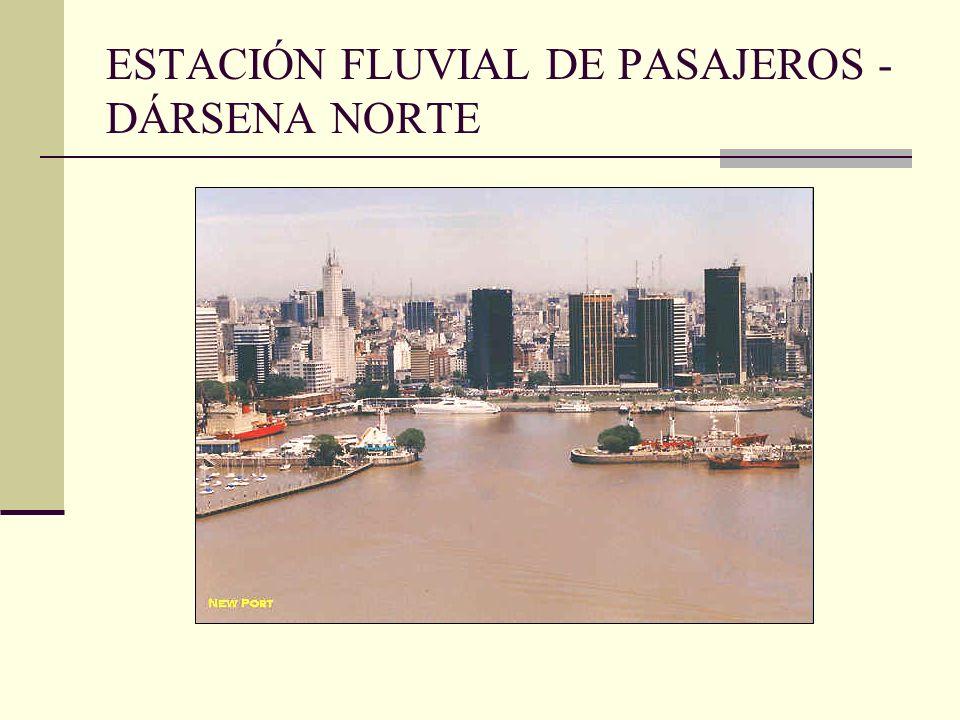 ESTACIÓN FLUVIAL DE PASAJEROS - DÁRSENA NORTE