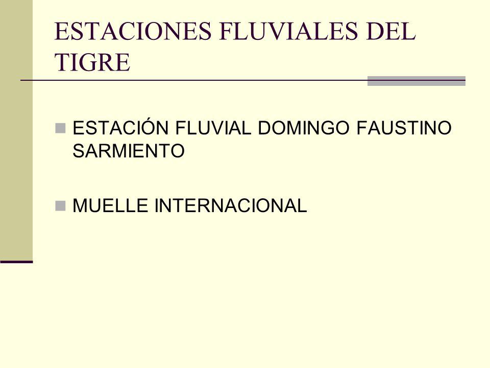 ESTACIONES FLUVIALES DEL TIGRE ESTACIÓN FLUVIAL DOMINGO FAUSTINO SARMIENTO MUELLE INTERNACIONAL