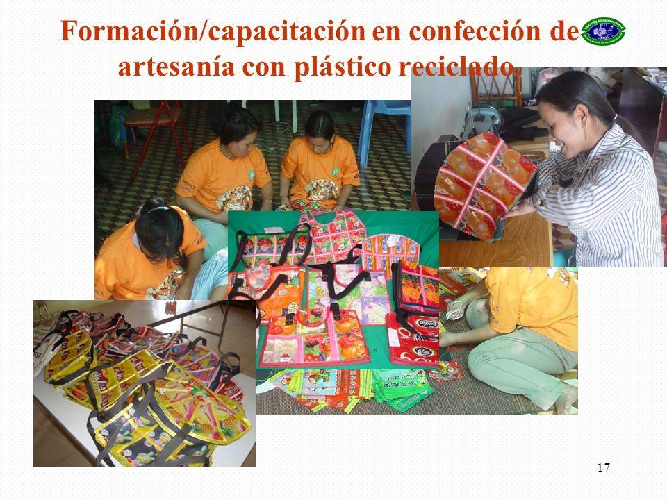17 Formación/capacitación en confección de artesanía con plástico reciclado.