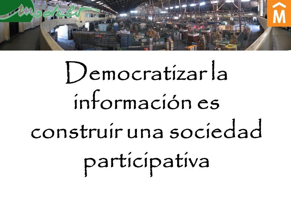 Democratizar la información es construir una sociedad participativa