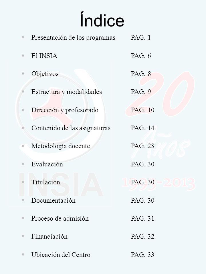 Índice Presentación de los programasPAG.1 El INSIAPAG.