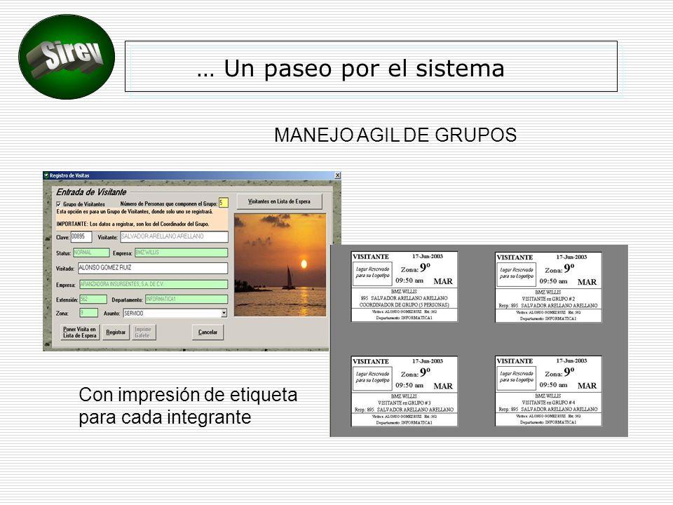 … Un paseo por el sistema MANEJO AGIL DE GRUPOS Con impresión de etiqueta para cada integrante