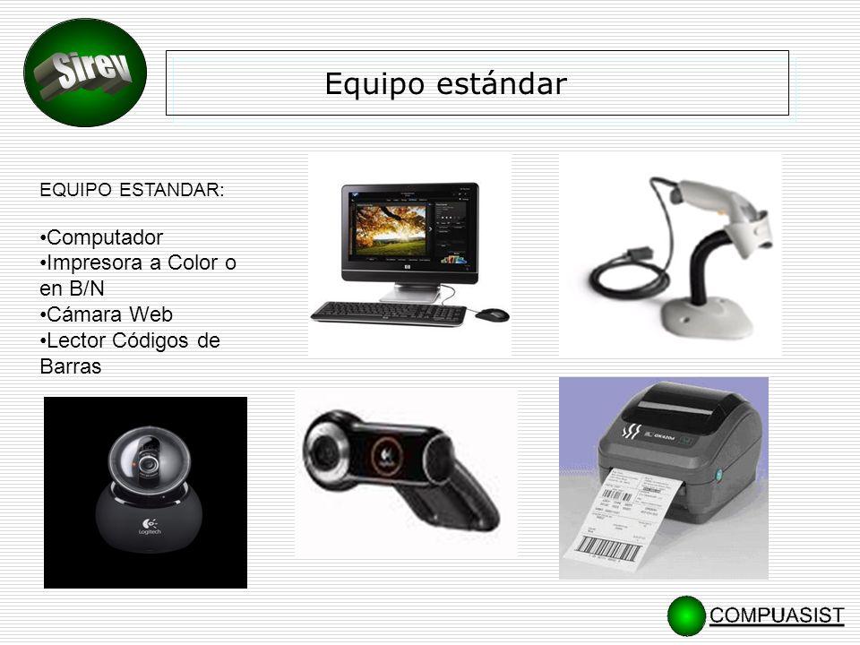 Equipo estándar EQUIPO ESTANDAR: Computador Impresora a Color o en B/N Cámara Web Lector Códigos de Barras