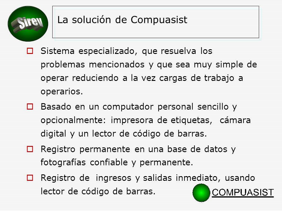 La solución de Compuasist Sistema especializado, que resuelva los problemas mencionados y que sea muy simple de operar reduciendo a la vez cargas de trabajo a operarios.