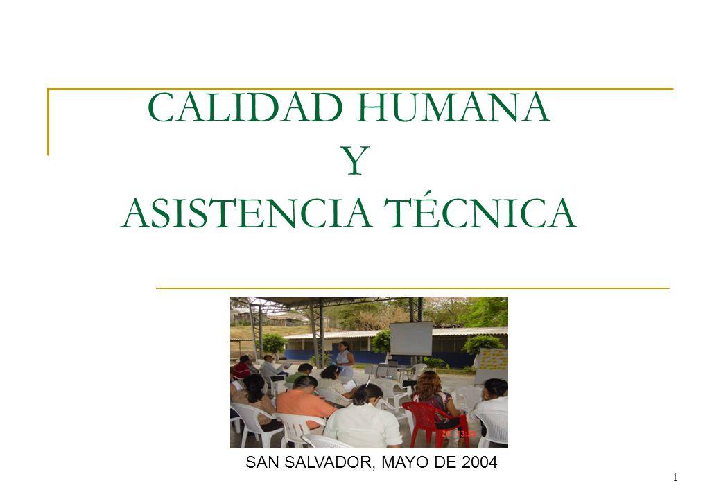1 CALIDAD HUMANA Y ASISTENCIA TÉCNICA SAN SALVADOR, MAYO DE 2004