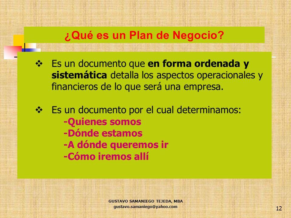 GUSTAVO SAMANIEGO TEJEDA, MBA gustavo.samaniego@yahoo.com 12 Es un documento que en forma ordenada y sistemática detalla los aspectos operacionales y