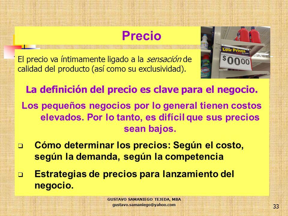 33 El precio va íntimamente ligado a la sensación de calidad del producto (así como su exclusividad). La definición del precio es clave para el negoci