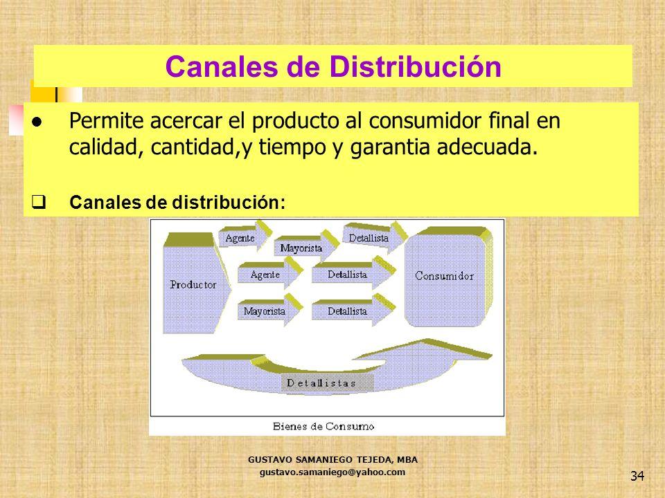 34 Permite acercar el producto al consumidor final en calidad, cantidad,y tiempo y garantia adecuada. Canales de distribución: Canales de Distribución