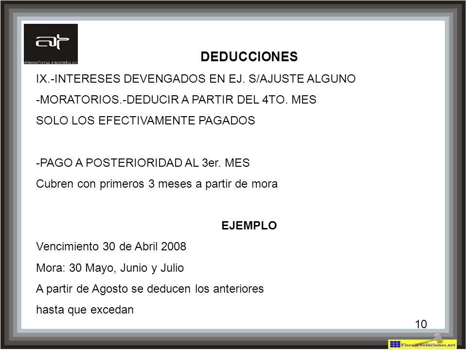 10 DEDUCCIONES IX.-INTERESES DEVENGADOS EN EJ. S/AJUSTE ALGUNO -MORATORIOS.-DEDUCIR A PARTIR DEL 4TO. MES SOLO LOS EFECTIVAMENTE PAGADOS -PAGO A POSTE