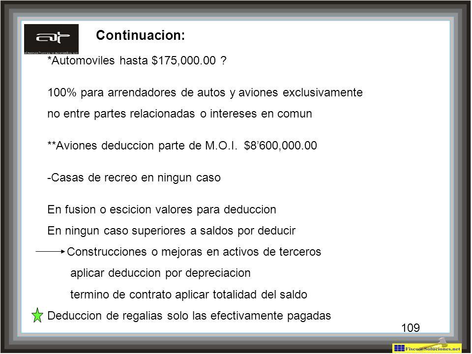 109 Continuacion: *Automoviles hasta $175,000.00 ? 100% para arrendadores de autos y aviones exclusivamente no entre partes relacionadas o intereses e