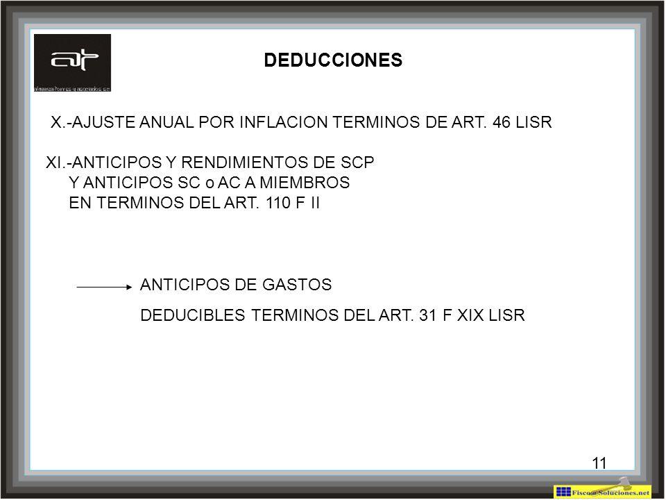 11 X.-AJUSTE ANUAL POR INFLACION TERMINOS DE ART. 46 LISR XI.-ANTICIPOS Y RENDIMIENTOS DE SCP Y ANTICIPOS SC o AC A MIEMBROS EN TERMINOS DEL ART. 110