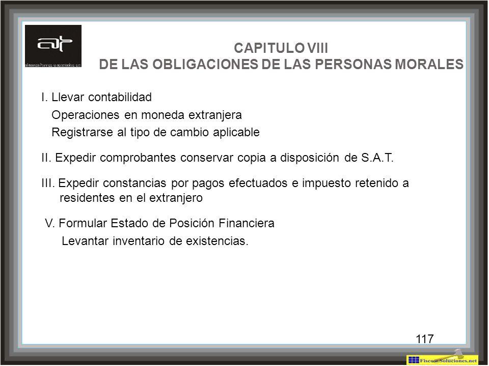 117 CAPITULO VIII DE LAS OBLIGACIONES DE LAS PERSONAS MORALES I. Llevar contabilidad Operaciones en moneda extranjera Registrarse al tipo de cambio ap