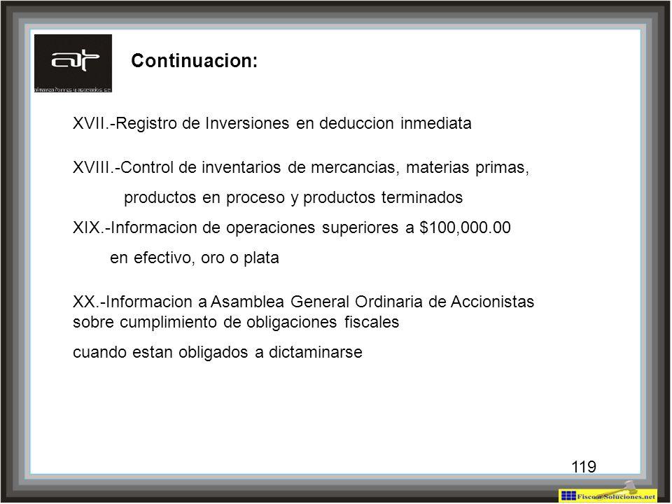 119 XVII.-Registro de Inversiones en deduccion inmediata XVIII.-Control de inventarios de mercancias, materias primas, productos en proceso y producto