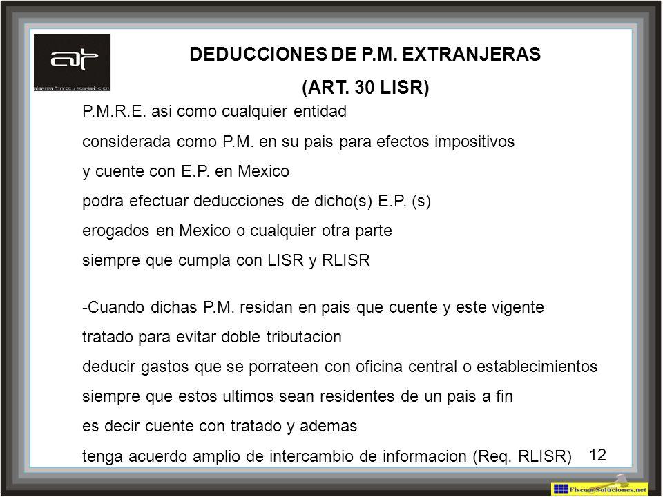 12 DEDUCCIONES DE P.M. EXTRANJERAS (ART. 30 LISR) P.M.R.E. asi como cualquier entidad considerada como P.M. en su pais para efectos impositivos y cuen