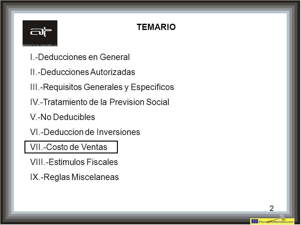 2 TEMARIO I.-Deducciones en General II.-Deducciones Autorizadas III.-Requisitos Generales y Especificos IV.-Tratamiento de la Prevision Social V.-No D