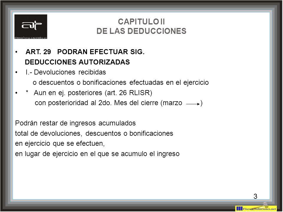 3 CAPITULO II DE LAS DEDUCCIONES ART. 29 PODRAN EFECTUAR SIG. DEDUCCIONES AUTORIZADAS I.- Devoluciones recibidas o descuentos o bonificaciones efectua