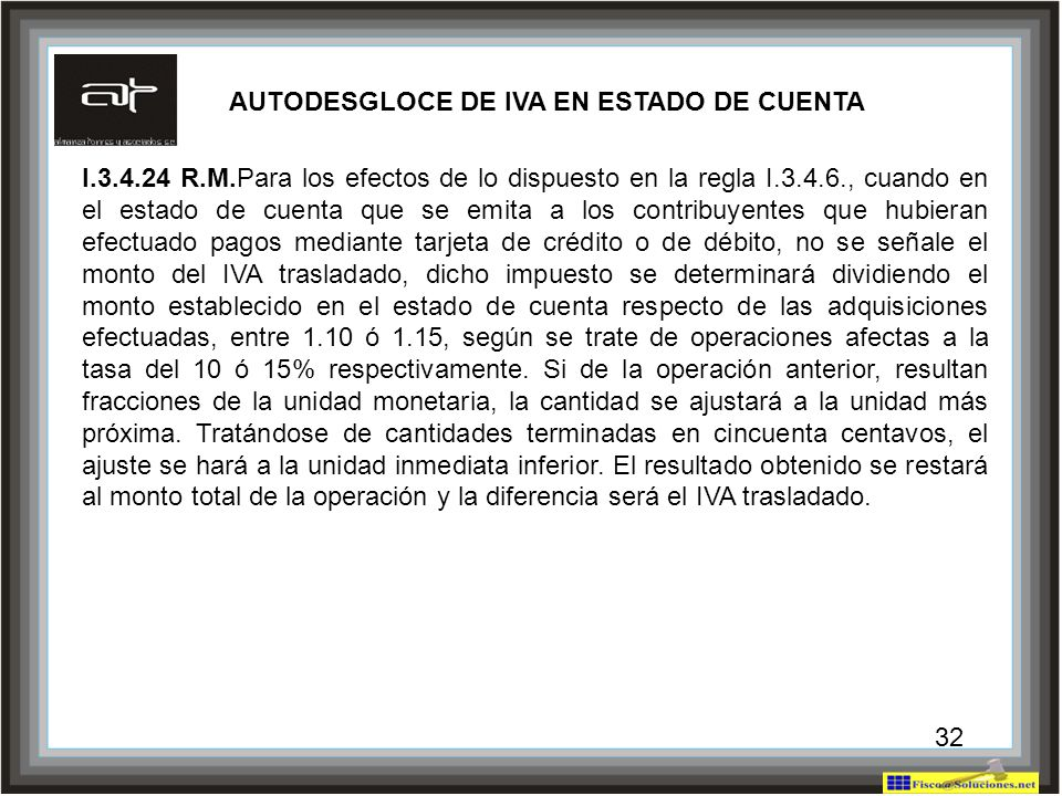 32 I.3.4.24 R.M.Para los efectos de lo dispuesto en la regla I.3.4.6., cuando en el estado de cuenta que se emita a los contribuyentes que hubieran ef
