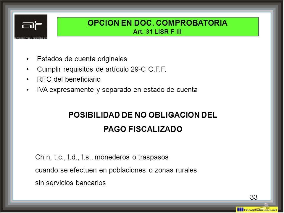 33 Estados de cuenta originales Cumplir requisitos de artículo 29-C C.F.F. RFC del beneficiario IVA expresamente y separado en estado de cuenta OPCION