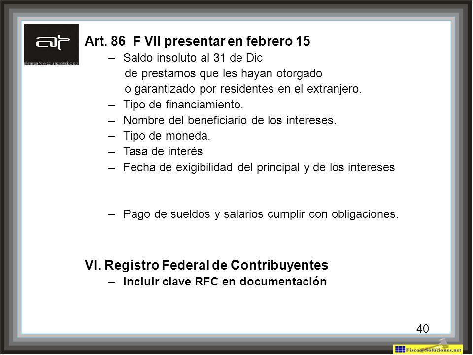 40 Art. 86 F VII presentar en febrero 15 –Saldo insoluto al 31 de Dic de prestamos que les hayan otorgado o garantizado por residentes en el extranjer