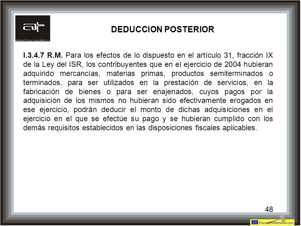 48 I.3.4.7 R.M. Para los efectos de lo dispuesto en el artículo 31, fracción IX de la Ley del ISR, los contribuyentes que en el ejercicio de 2004 hubi