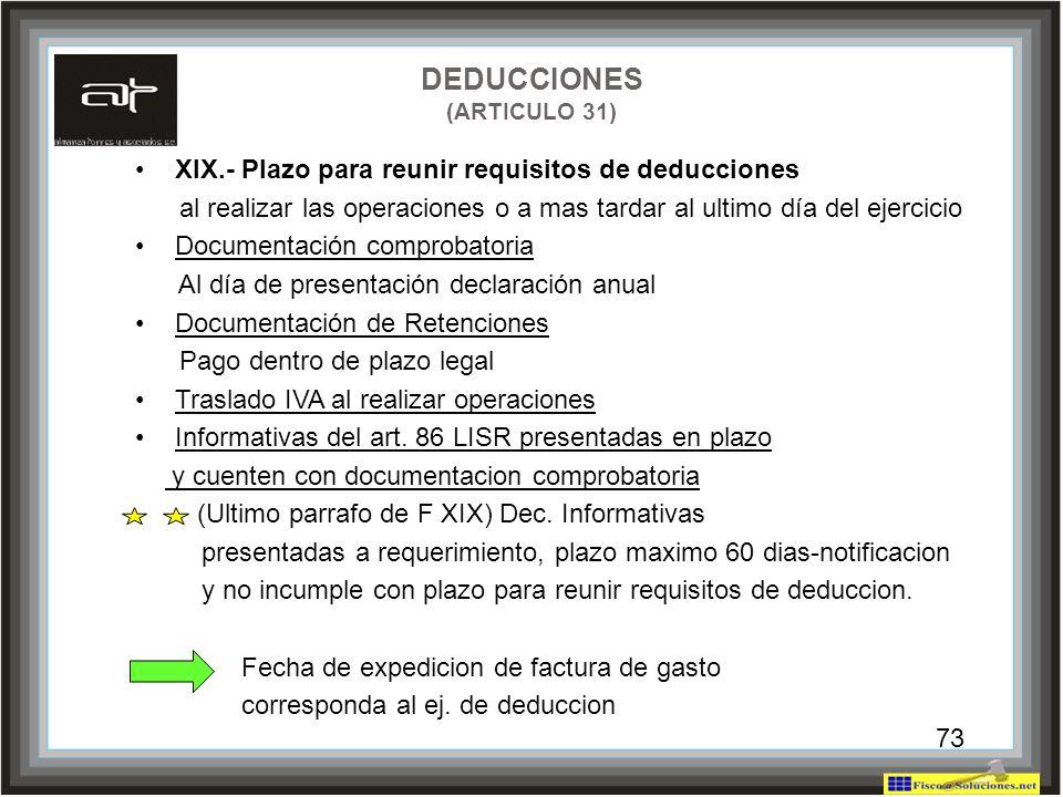 73 XIX.- Plazo para reunir requisitos de deducciones al realizar las operaciones o a mas tardar al ultimo día del ejercicio Documentación comprobatori