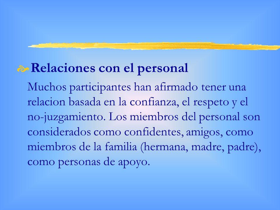 Relaciones con el personal Muchos participantes han afirmado tener una relacion basada en la confianza, el respeto y el no-juzgamiento.