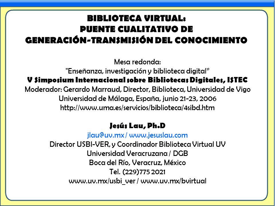 BIBLIOTECA VIRTUAL: PUENTE CUALITATIVO DE GENERACIÓN-TRANSMISIÓN DEL CONOCIMIENTO Mesa redonda:
