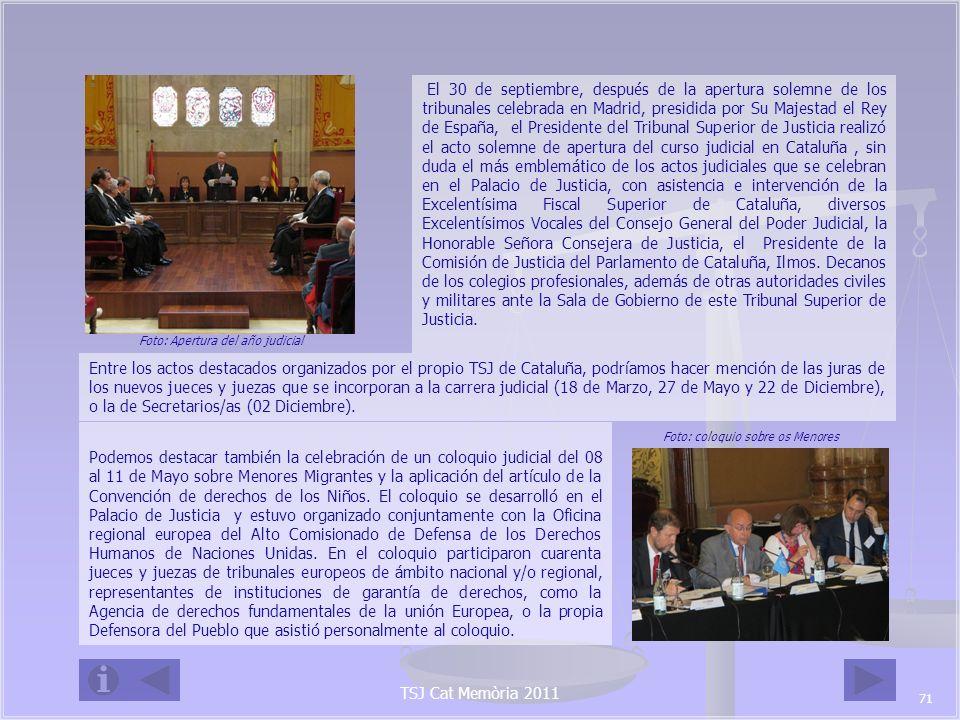 TSJ Cat Memòria 2011 El 29 de septiembre el palacio de Justicia acogió la presentación del Manual de Derecho Europeo Antidiscriminación publicado (también en catalán y castellano) por la Agencia de Derechos Fundamentales de la Unión Europea y el Tribunal Europeo de Derechos Humanos.