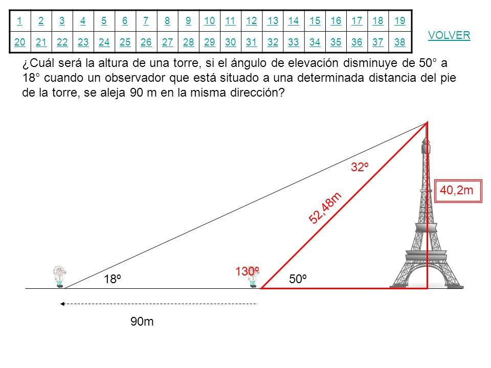 12345678910111213141516171819 20212223242526272829303132333435363738 VOLVER ¿Cuál será la altura de una torre, si el ángulo de elevación disminuye de