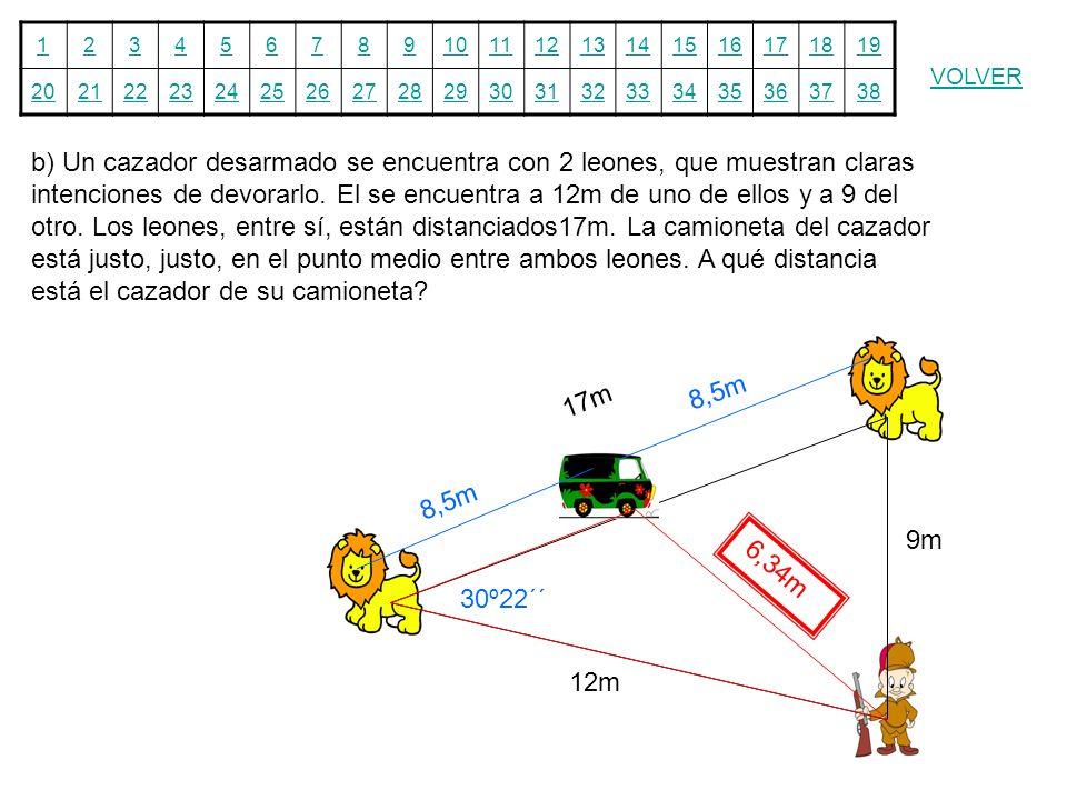 12345678910111213141516171819 20212223242526272829303132333435363738 VOLVER b) Un cazador desarmado se encuentra con 2 leones, que muestran claras int