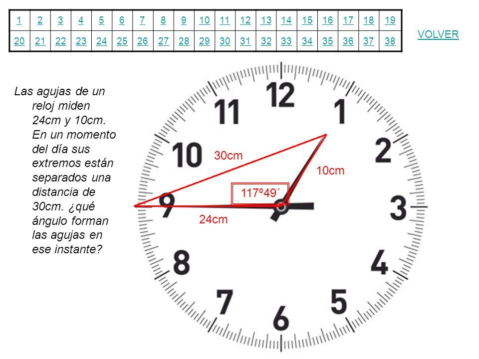 12345678910111213141516171819 20212223242526272829303132333435363738 VOLVER Las agujas de un reloj miden 24cm y 10cm. En un momento del día sus extrem
