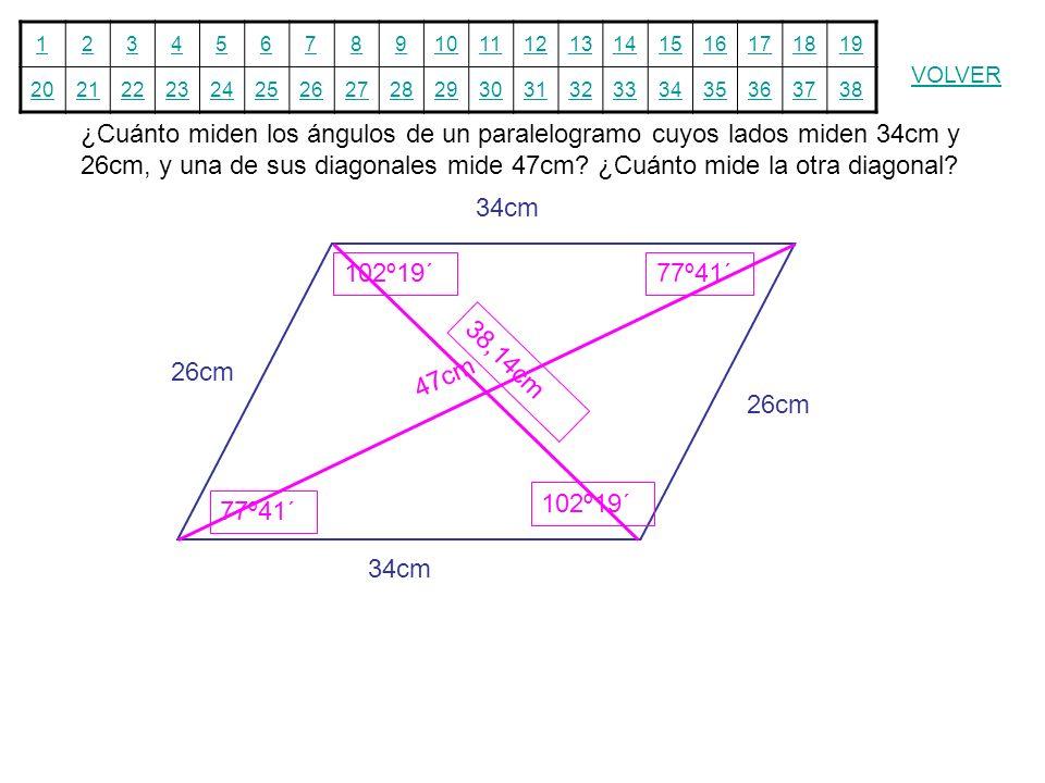 12345678910111213141516171819 20212223242526272829303132333435363738 VOLVER ¿Cuánto miden los ángulos de un paralelogramo cuyos lados miden 34cm y 26c