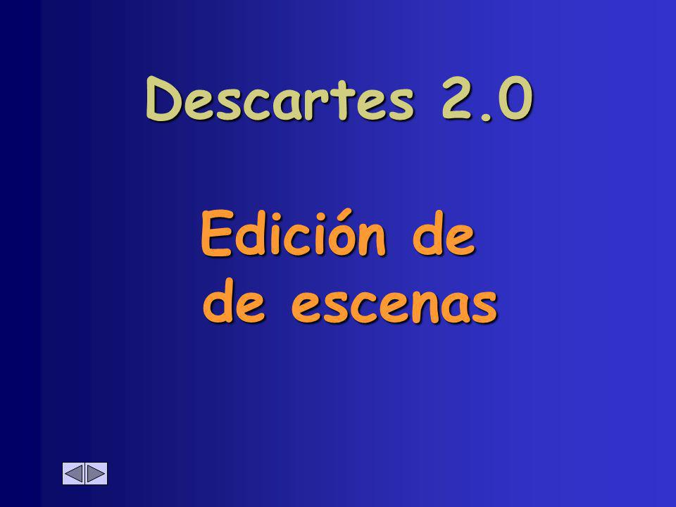 Descartes 2.0 Edición de de escenas