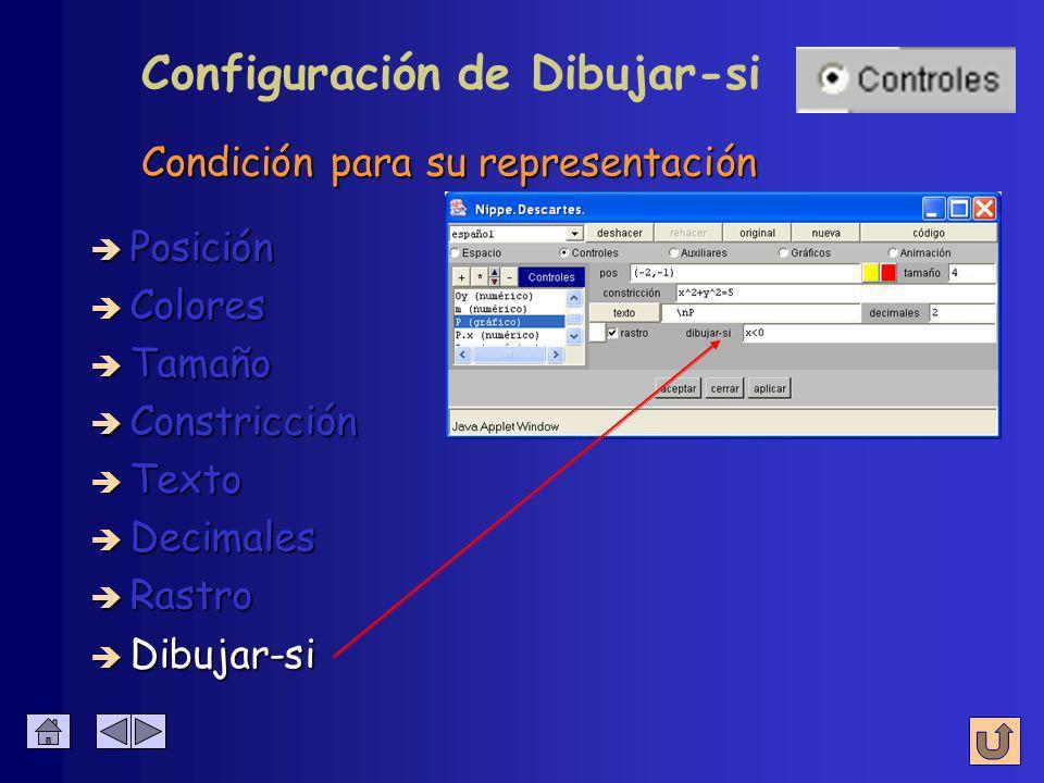 è Colores è Dibujar-si è Posición è Tamaño è Constricción è Texto è Decimales è Rastro Configuración de Rastro Deja rastro cuando se mueve el control