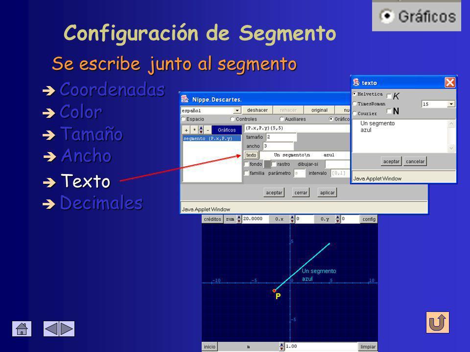 Configuración de Segmento Grosor del trazo è Coordenadas è Color è Tamaño è Ancho è Decimales è Texto