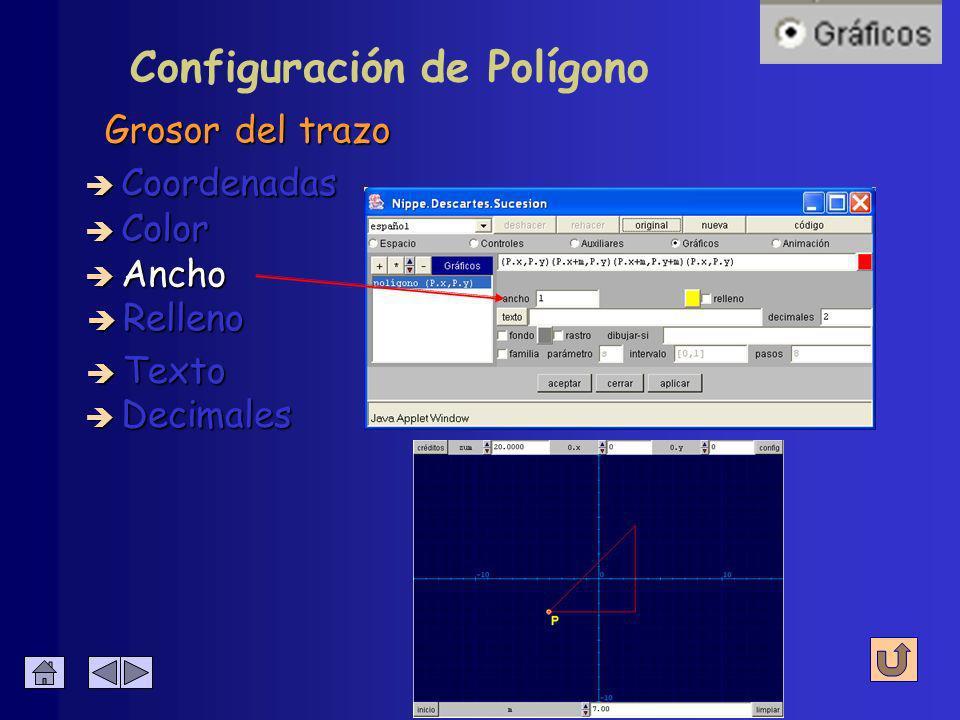 Configuración de Polígono De los segmentos è Coordenadas è Color è Ancho è Relleno è Decimales è Texto