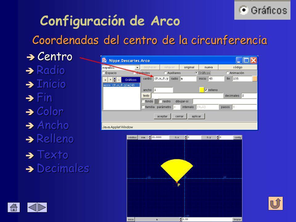 Representa arcos y ángulos Configuración de Arco è Ecuación è Sucesión è Curva è Punto è Segmento è Arco è Relleno è Texto è Polígono è Flecha