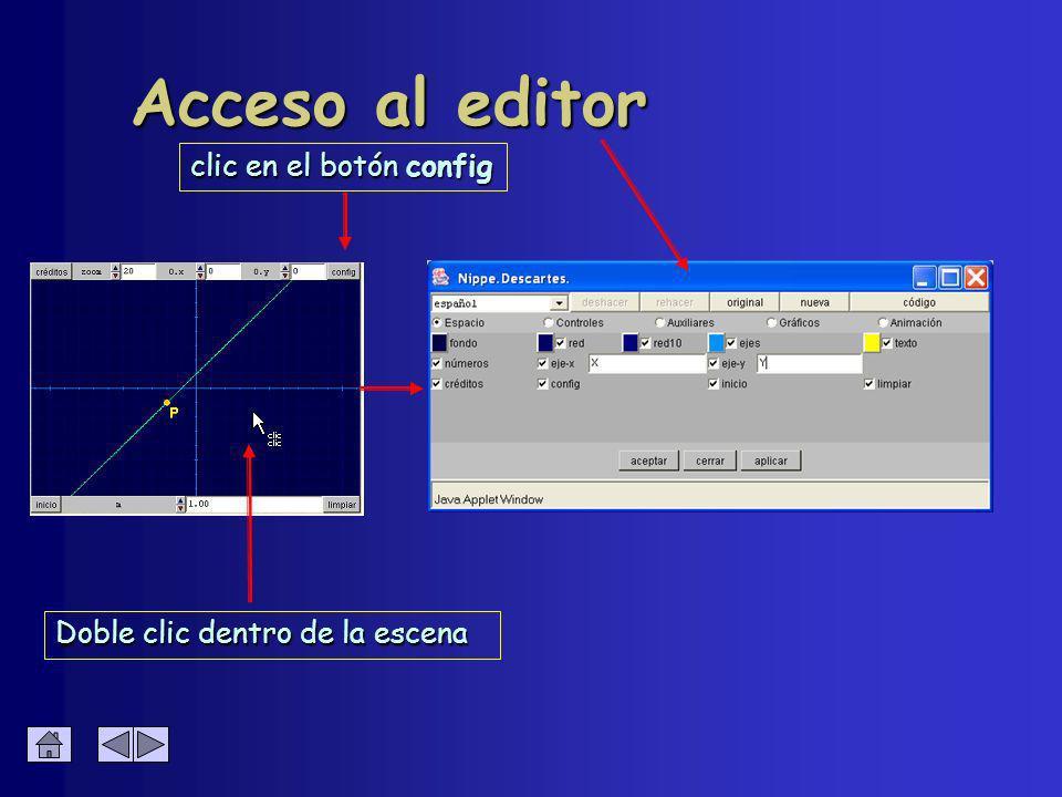 Acceso al editor Doble clic dentro de la escena clic en el botón config