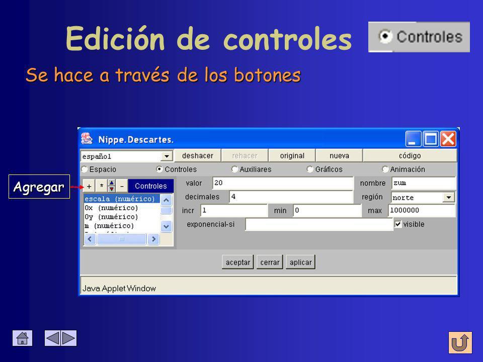 Edición de controles Se hace a través de los botones Botones de edición