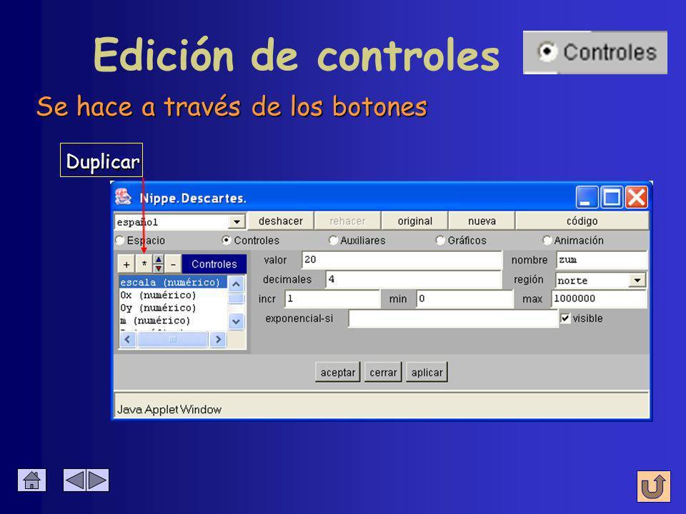 Edición de controles Se hace a través de los botones Agregar