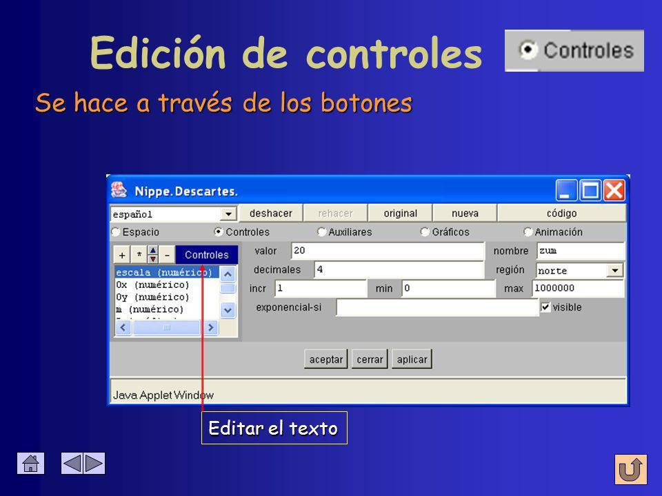 Edición de controles Se hace a través de los botones Eliminar