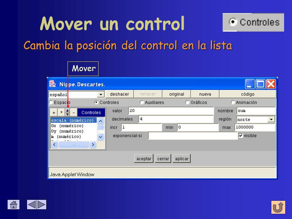 Duplicar un control Crea un nuevo control idéntico al seleccionado Duplicar