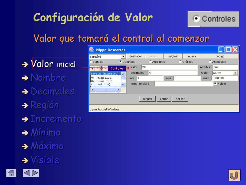 Nombre Nombre Visible Visible Valor Valor Decimales Decimales Región Región Incremento Incremento Mínimo Mínimo Máximo Máximo Configuración: Controles