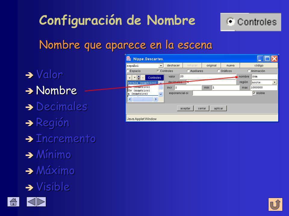 Valor que tomará el control al comenzar Configuración de Valor è Nombre è Valor inicial è Decimales è Región è Incremento è Mínimo è Máximo è Visible