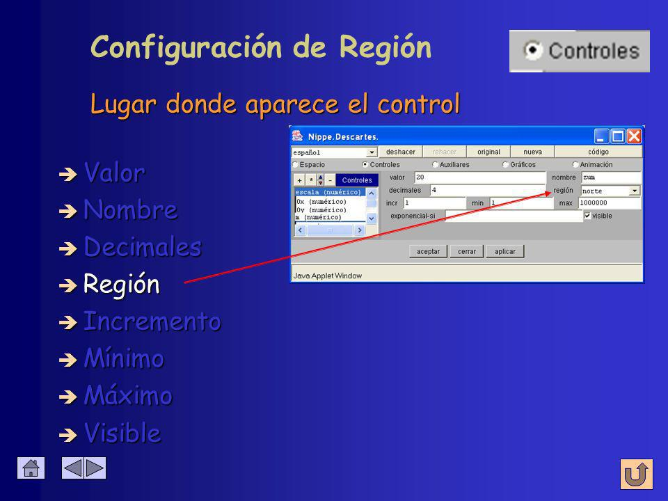 Configuración de Decimales è Nombre è Valor è Decimales è Región è Incremento è Mínimo è Máximo Número de decimales que se muestran è Visible